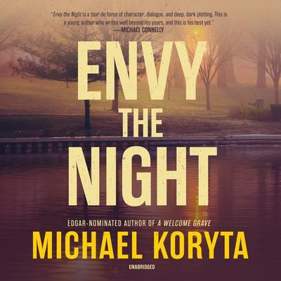 Envy the Night Audiobook, by Michael Koryta