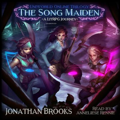 The Song Maiden: A LitRPG Journey Audiobook, by Jonathan Brooks