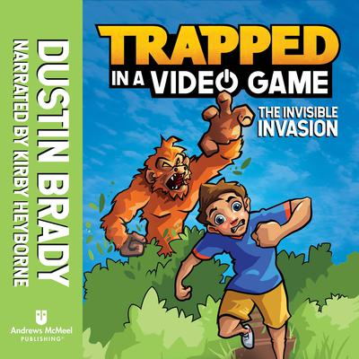 Trapped in a Video Game (Book 2): The Invisible Invasion Audiobook, by Dustin Brady