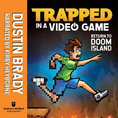 Trapped in a Video Game: Return to Doom Island Audiobook, by Dustin Brady