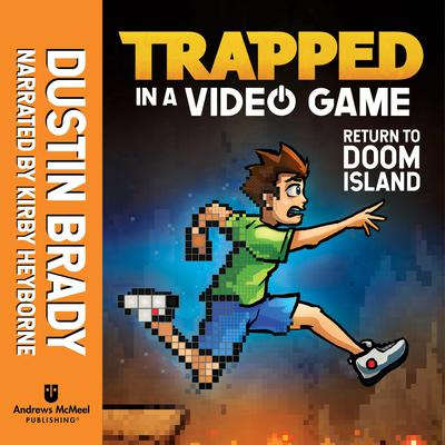 Trapped in a Video Game (Book 4): Return to Doom Island Audiobook, by Dustin Brady
