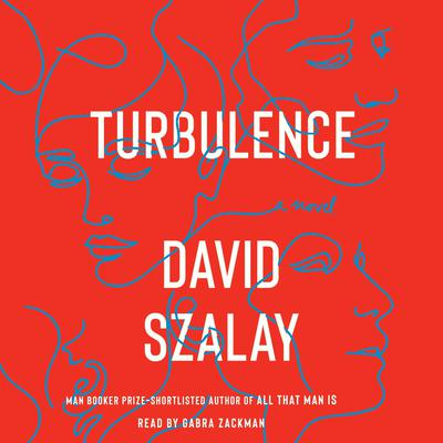 Turbulence: A Novel Audiobook, by David Szalay