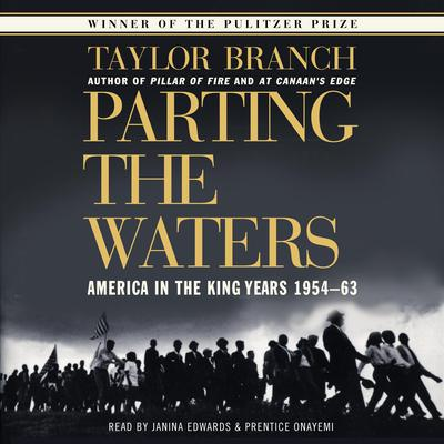 Parting the Waters: America in the King Years 1954-63 Audiobook, by Taylor Branch