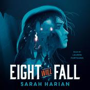 Eight Will Fall Audiobook, by Sarah Harian