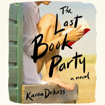 The Last Book Party Audiobook, by Karen Dukess