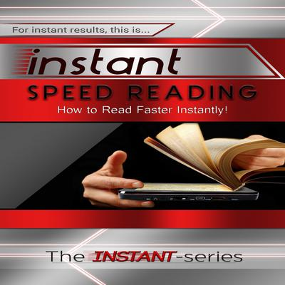 Instant Speed Reading Audiobook, by The INSTANT-Series