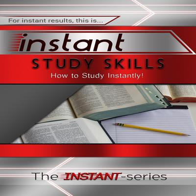 Instant Study Skills Audiobook, by The INSTANT-Series