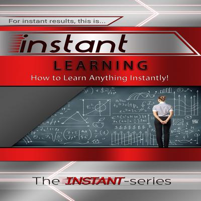 Instant Learning Audiobook, by The INSTANT-Series