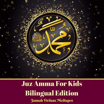 Juz Amma For Kids Bilingual Edition Audiobook, by Jannah Firdaus Mediapro
