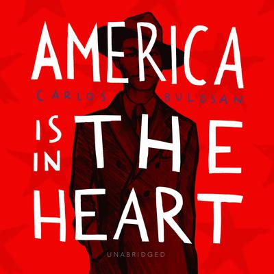 America Is in the Heart Audiobook, by Carlos Bulosan