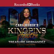 Carl Weber's Kingpins: Houston Audiobook, by Treasure Hernandez