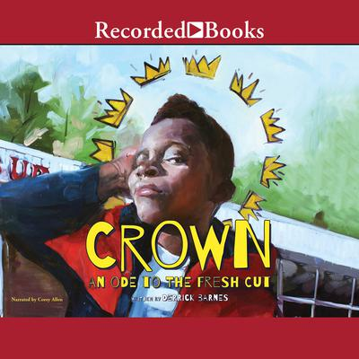 Crown: An Ode to the Fresh Cut Audiobook, by Derrick Barnes