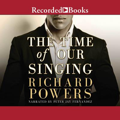 The Time of Our Singing Audiobook, by Richard Powers