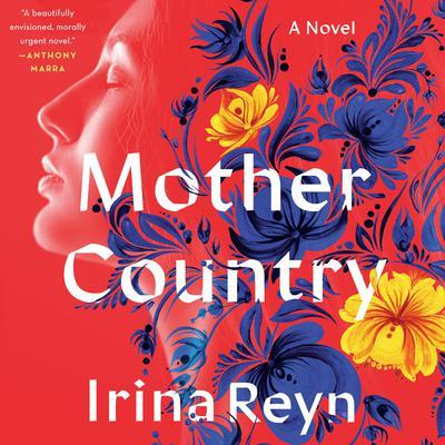Mother Country: A Novel Audiobook, by Irina Reyn