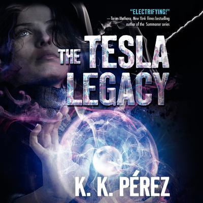 The Tesla Legacy Audiobook, by K.K. Pérez