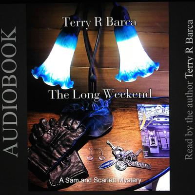 The Long Weekend Audiobook, by Terry R. Barca