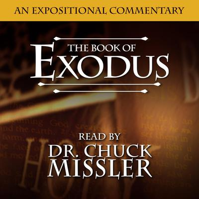 Book of Exodus: An Expositional Commentary Audiobook, by Chuck Missler