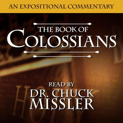 Book of Colossians: An Expositional Commentary Audiobook, by Chuck Missler