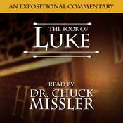 Book of Luke: An Expositional Commentary Audiobook, by Chuck Missler