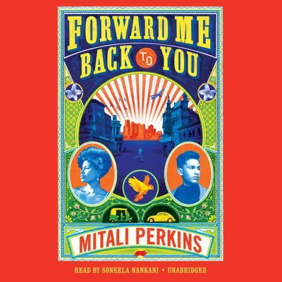Forward Me Back to You Audiobook, by Mitali Perkins