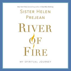 River of Fire: My Spiritual Journey Audiobook, by Helen Prejean