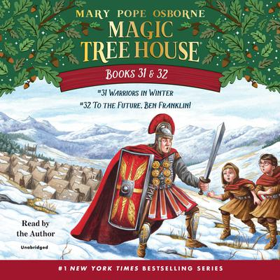 Magic Tree House: Books 31 & 32: Warriors in Winter; To the Future, Ben Franklin! Audiobook, by Mary Pope Osborne