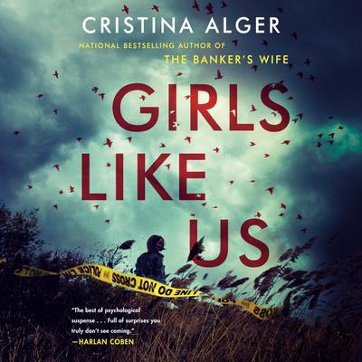Girls Like Us Audiobook, by Cristina Alger