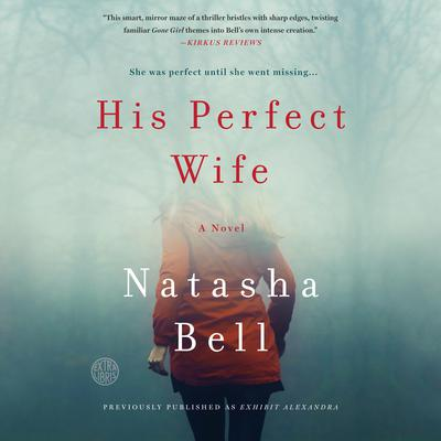 His Perfect Wife: A Novel Audiobook, by Natasha Bell