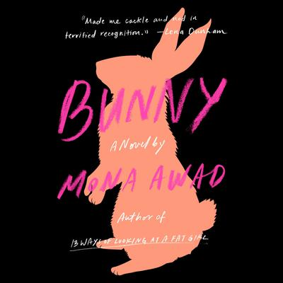 Bunny: A Novel Audiobook, by Mona  Awad
