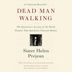 Dead Man Walking: The Eyewitness Account of the Death Penalty That Sparked a National Debate Audiobook, by Helen Prejean