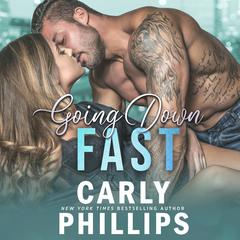 Going Down Fast Audiobook, by Carly Phillips