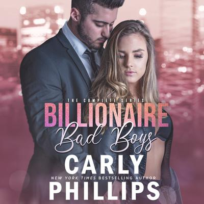 Billionaire Bad Boys Box Set Audiobook, by Carly Phillips