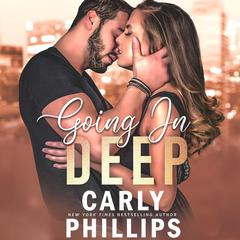 Going in Deep Audiobook, by Carly Phillips