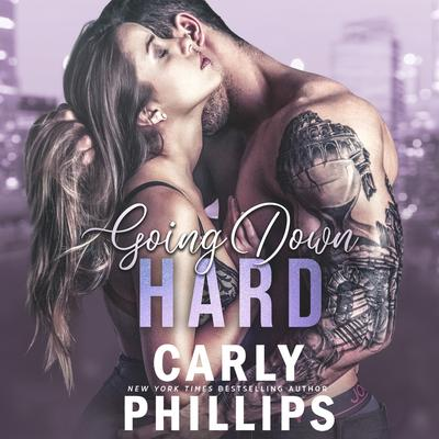 Going Down Hard Audiobook, by Carly Phillips