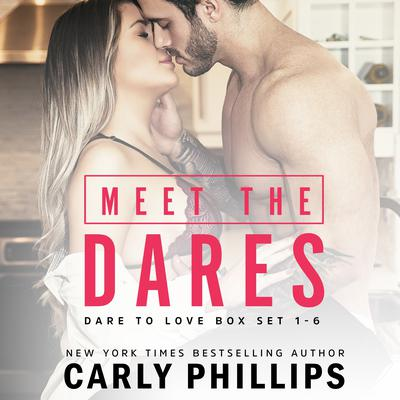 Meet the Dares: Dare to Love Box Set Audiobook, by Carly Phillips