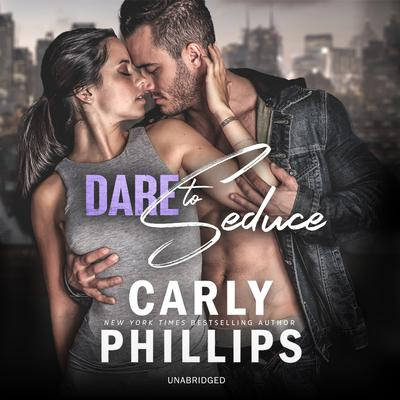 Dare to Seduce Audiobook, by Carly Phillips