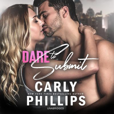 Dare to Submit Audiobook, by Carly Phillips