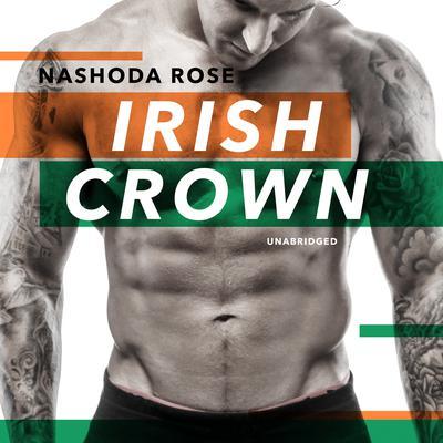 Irish Crown Audiobook, by Nashoda Rose