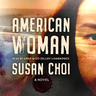 American Woman: A Novel Audiobook, by Susan Choi