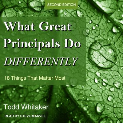 What Great Principals Do Differently: 18 Things That Matter Most, Second Edition Audiobook, by Todd Whitaker