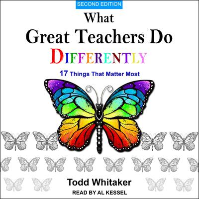 What Great Teachers Do Differently: 17 Things That Matter Most, Second Edition Audiobook, by Todd Whitaker