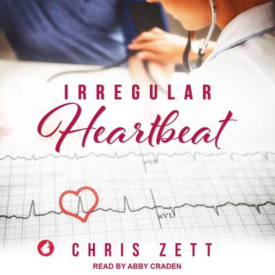 Irregular Heartbeat Audiobook, by Chris Zett