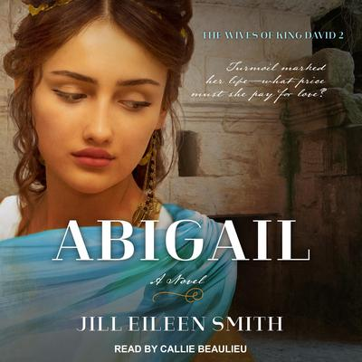 Abigail: A Novel Audiobook, by Jill Eileen Smith