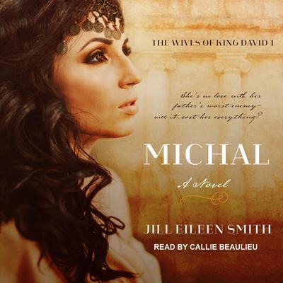 Michal: A Novel Audiobook, by Jill Eileen Smith