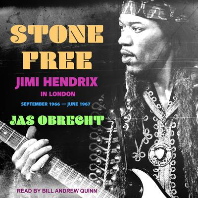 Stone Free: Jimi Hendrix in London, September 1966–June 1967 Audiobook, by Jas Obrecht