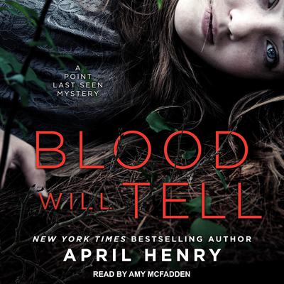 Blood Will Tell: A Point Last Seen Mystery Audiobook, by April Henry