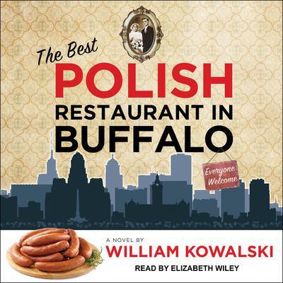The Best Polish Restaurant in Buffalo Audiobook, by William Kowalski