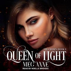 Queen of Light Audiobook, by Meg Anne