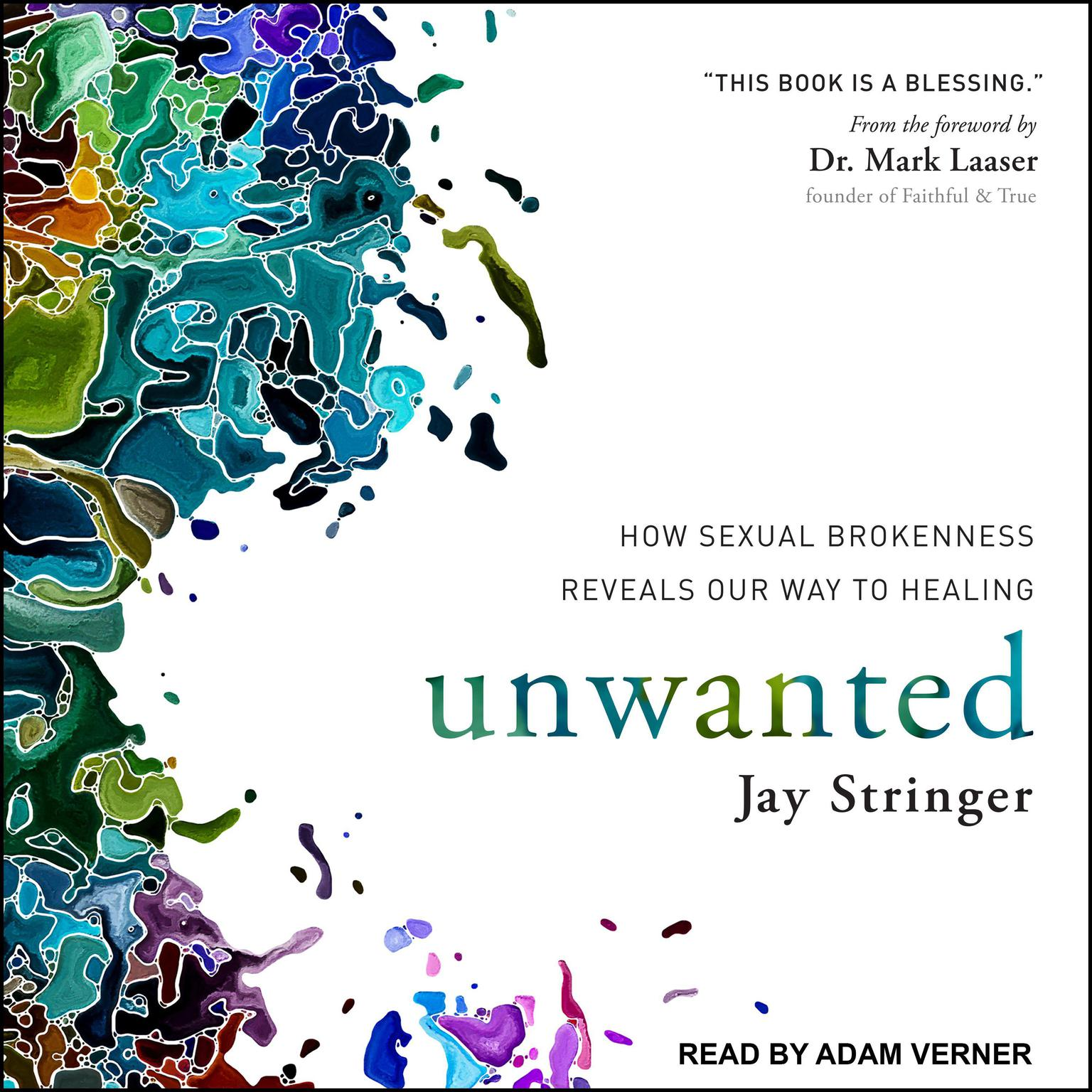 Unwanted: How Sexual Brokenness Reveals Our Way to Healing Audiobook, by Jay Stringer