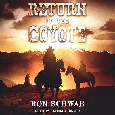 Return of the Coyote Audiobook, by Ron Schwab